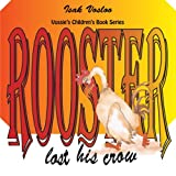 Rooster Lost His Crow, Isak Vosloo, 1467896799