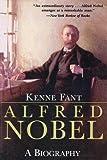 Alfred Nobel: A Biography