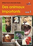 img - for Des Animaux Importants (Important Animals): Brilliant French Information Book Level 1 (French Edition) book / textbook / text book