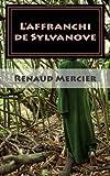 L' affranchi de Sylvanove, Renaud Mercier, 1495342247