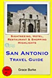 San Antonio Travel Guide: Sightseeing, Hotel, Restaurant & Shopping Highlights