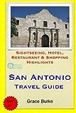 San Antonio Travel Guide: Sightseeing, Hotel, Restaurant & Shopping Highlights