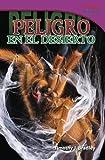Peligro en el desierto (Danger in the Desert) (Spanish Version) (TIME FOR KIDS Nonfiction Readers) (Spanish Edition)