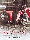 Drive On!, L. J. K. Setright, 1862076286