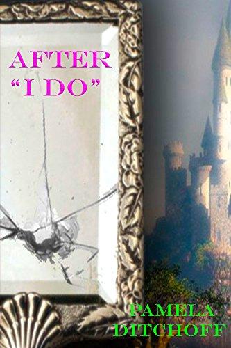 """AFTER """"I DO"""