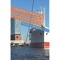 Hamburg entdecken: Der günstige Stadtführer für Hansestadt, Kiez und Hafen