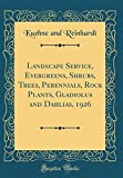 Amazon / Forgotten Books: Landscape Service, Evergreens, Shrubs, Trees, Perennials, Rock Plants, Gladiolus and Dahlias, 1926 Classic Reprint (Kuehne And Reinhardt)