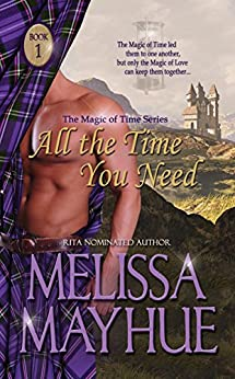 All The Time You Need (Magic of Time Book 1) by [Mayhue, Melissa]