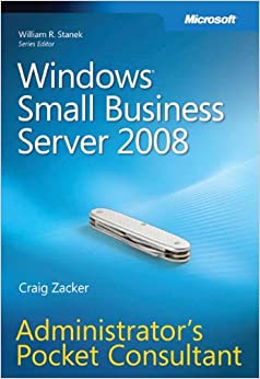 Windows® Small Business Server 2008 Administrator's Pocket Consultant (PRO-Administrator's Pocket Consultant)