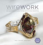 Wirework (with DVD): An Illustrated Guide to the Art of Wire Wrapping