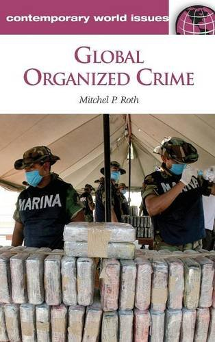 Global Organized Crime: A Reference Handbook (Contemporary World Issues)