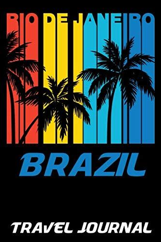 Rio de Janeiro Brazil Travel Journal: Vacation Diary with Summer Themed Stationary (6 x 9) (Planning A Trip To Rio De Janeiro)
