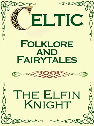 Celtic Folklore and Fairytales - The Elfin Knight