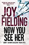 Front cover for the book Now You See Her by Joy Fielding