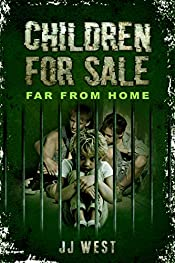 Far from Home: (CHILDREN FOR SALE book 2 of 3)
