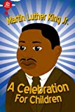 img - for Martin Luther King Jr.: A Celebration for Children book / textbook / text book