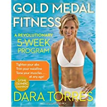 Gold Medal Fitness: A Revolutionary 5-Week Program