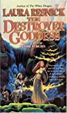 The Destroyer Goddess, Laura Resnick, 0765347962