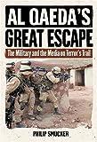 Al Qaeda's Great Escape, Philip Smucker, 1574886290