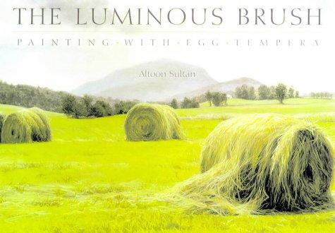 Luminous Brush: Painting with Egg Tempera ()