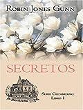 Secretos (Serie Glenbrooke, Libro 1) (Spanish Edition)