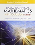 Student Solutions Manual for Basic Technical Mathematics with Calculus, SI Version (10th Edition)
