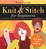 img - for Knit and Stitch for Beginners: 25 Fun & Easy Projects book / textbook / text book