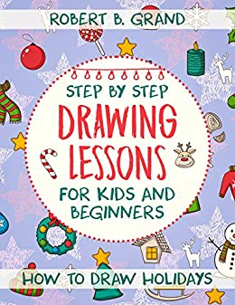 Step By Step Drawing Lessons For Kids And Beginners How To Draw