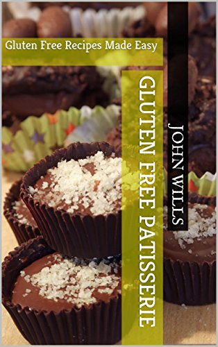 Gluten Free Patisserie: Gluten Free Cooking and Baking (Kent Sponges)