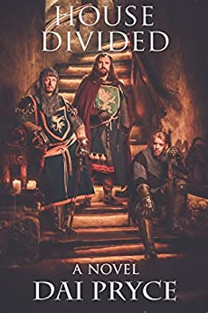 House Divided: The Chronicles of Madoc, America's first Welshman (The Prince Madoc Trilogy Book 1) by [Pryce, Dai]