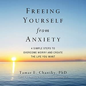 Freeing Yourself from Anxiety Hörbuch