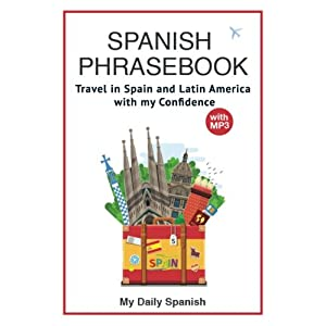 Spanish Phrase book: +1000 COMMON SPANISH Phrases to travel in Spain and latin America with confidence! (Spanish Vocabulary) (Volume 3)