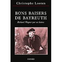 Bons Baisers de Bayreuth : Richard Wagner par ses lettres (Musique) (French Edition)