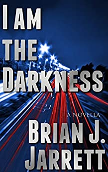 I Am the Darkness (Tom Miller Book 2) by [Jarrett, Brian J.]