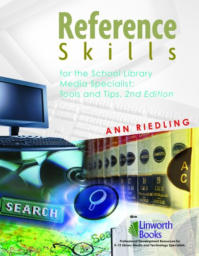 Reference Skills for School Library Media Specialists: Tools and Tips, 2nd Edition