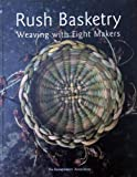 Rush Basketry: Weaving with Eight Makers