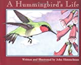 A Hummingbird's Life, John Himmelman, 0516271598