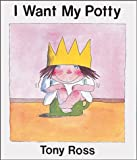I Want My Potty!, Tony Ross, 0916291146