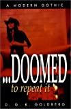 img - for Doomed to Repeat It book / textbook / text book