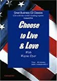 Choose to Live and Love: Develop the Psychology of Positive Choices