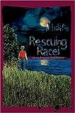 Rescuing Racei, Alyssa Huckleberry, 0595667252