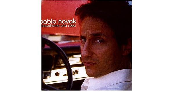 Pablo Nobak - Escuchame Una Cosa - Amazon.com Music