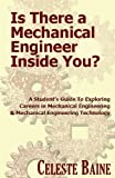 img - for Is There a Mechanical Engineer Inside You?: A Student s Guide To Exploring Careers in Mechanical Engineering and Mechanical Engineering Technology book / textbook / text book