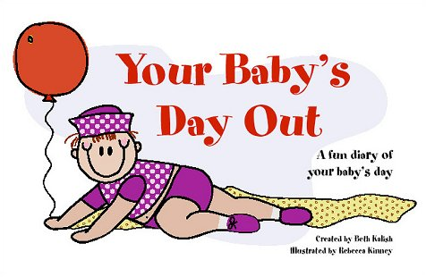 Your Baby's Day Out : A Fun Diary of Your Baby's Day