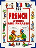 500 French Words and Phrases for Children, Carol Watson and Janet De Saulles, 0781802679