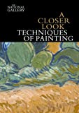 img - for A Closer Look: Techniques of Painting book / textbook / text book
