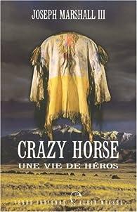 Crazy Horse : Une vie de héros par Joseph Marshall