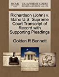 Richardson V. Idaho U. S. Supreme Court Transcript of Record with Supporting Pleadings, Golden R. Bennett, 1270614827