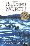 Running North, Ann Mariah Cook, 1565122135