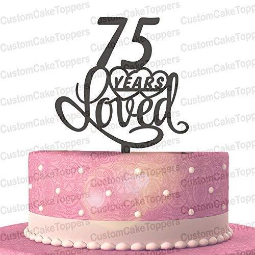 Amazon 75 Years Loved Cake Topper Classy 75th Birthday Anniversary Handmade